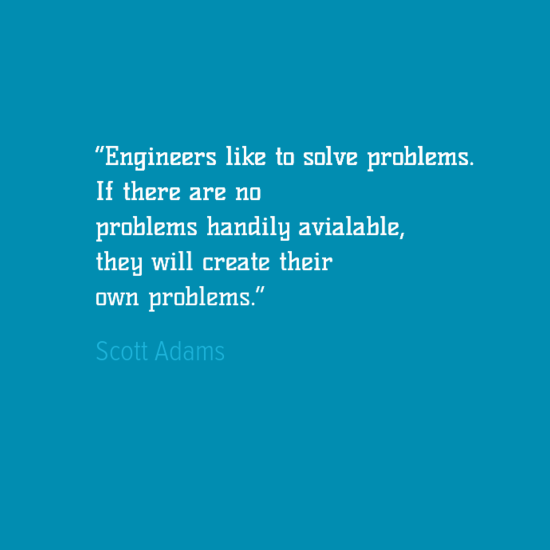 Engineering Quotes - Scott Adams