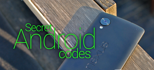 32 Secret Codes That Every Android Smartphone User Should Know