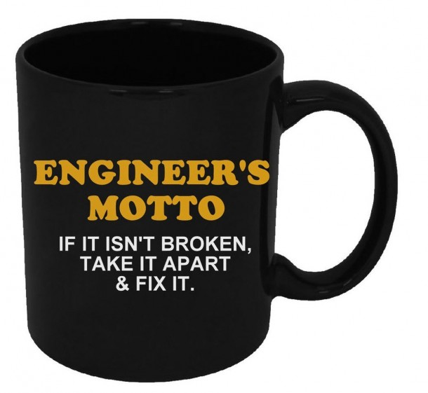 Funny Guy Mugs Engineer's Motto