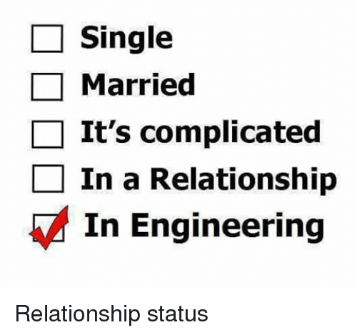 single-married-its-complicated-in-a-relationship-in-engineering-relationship-3274044