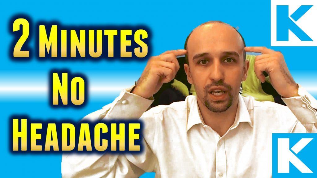 No headache in 2 minutes
