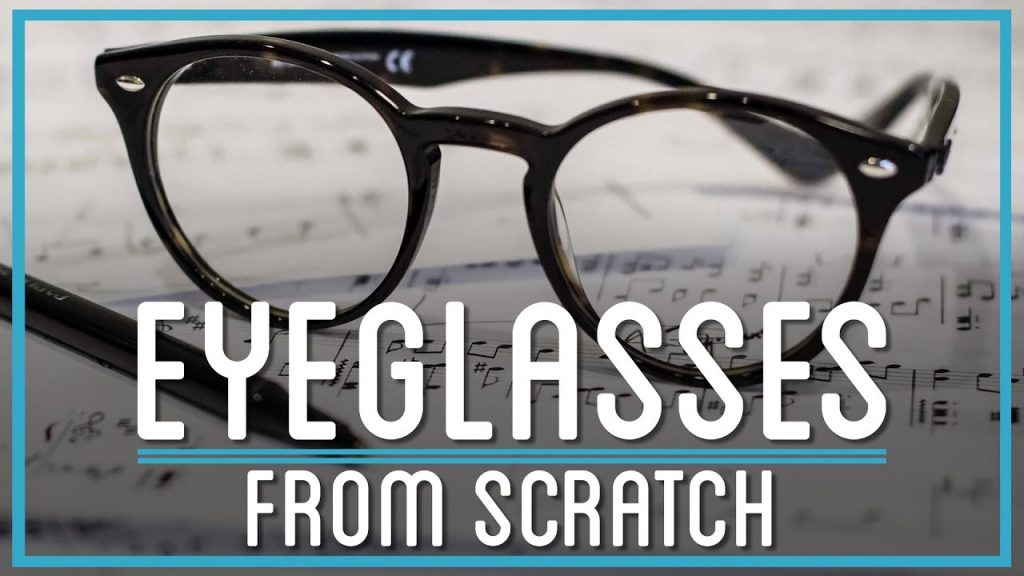 Eyeglasses from scratch