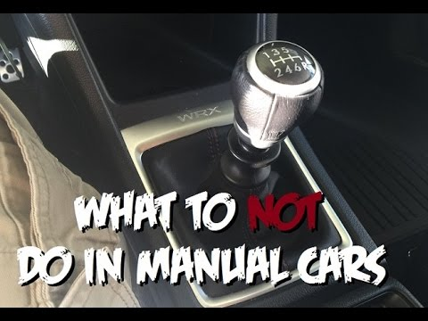 5 Things You Should Never Do In A Manual Transmission Vehicle